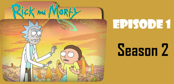 Rick and Morty Season 2 Episode 1 TV Series